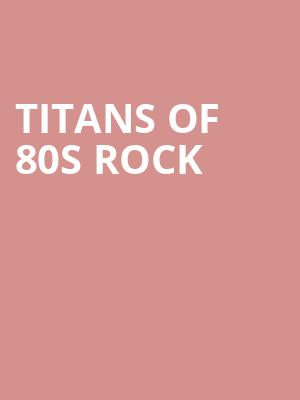 Titans of 80s Rock at Hanover Theatre for the Performing Arts