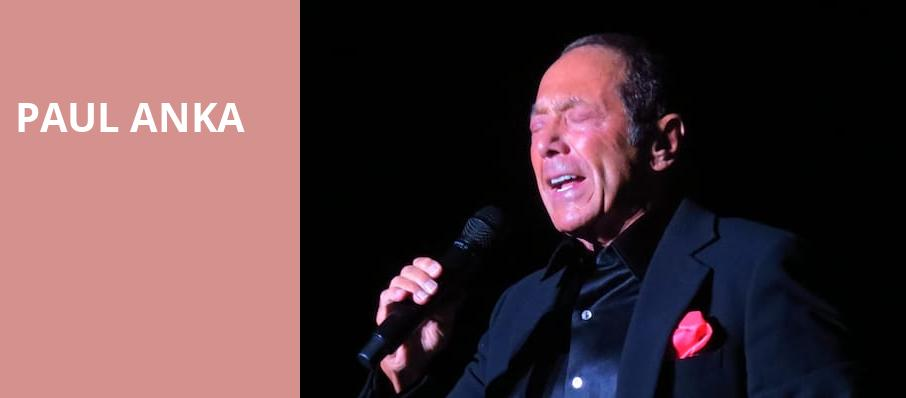 Paul Anka, Hanover Theatre for the Performing Arts, Worcester